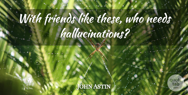 John Astin With Friends Like These Who Needs Hallucinations