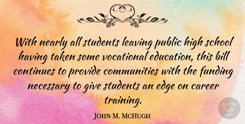 Quotes About Leaving High School John M. McHugh:...