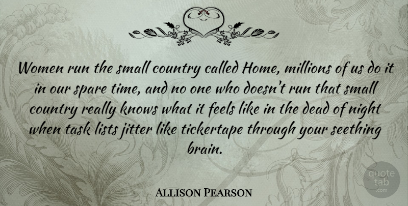 Allison Pearson Quote About Running, Country, Home: Women Run The Small Country...
