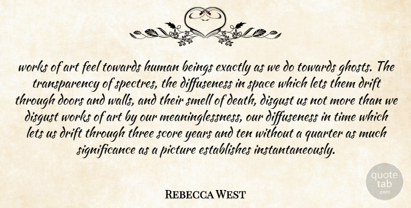 Rebecca West Quote About Art, Wall, Doors: Works Of Art Feel Towards...