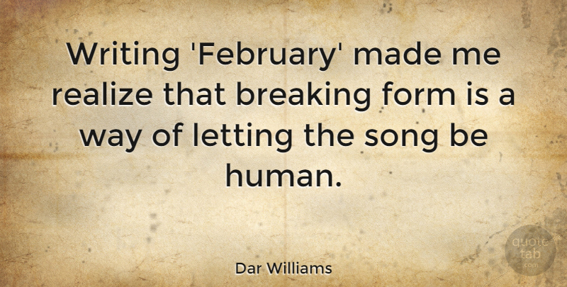 Dar Williams Quote About Song, Writing, Way: Writing February Made Me Realize...