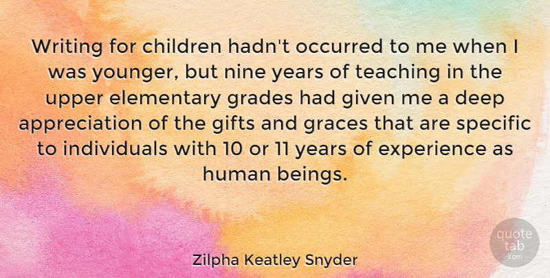 Zilpha Keatley Snyder Quote About Appreciation, Children, Elementary, Experience, Gifts: Writing For Children Hadnt Occurred...