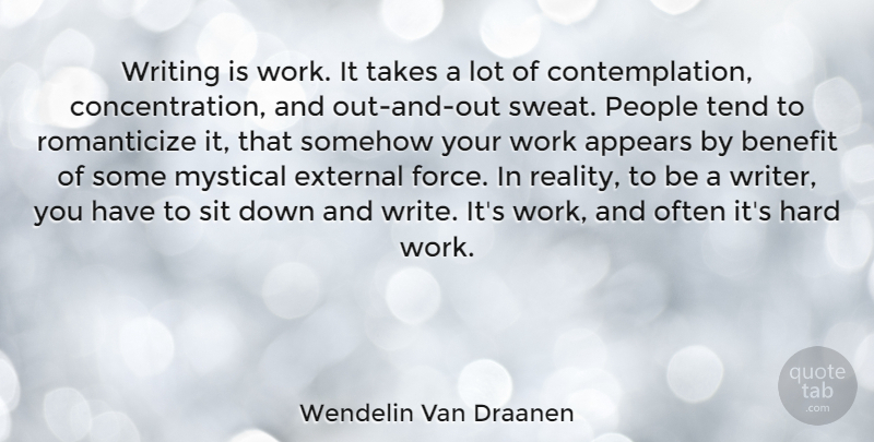 Wendelin Van Draanen Quote About Appears, Benefit, External, Hard, Mystical: Writing Is Work It Takes...