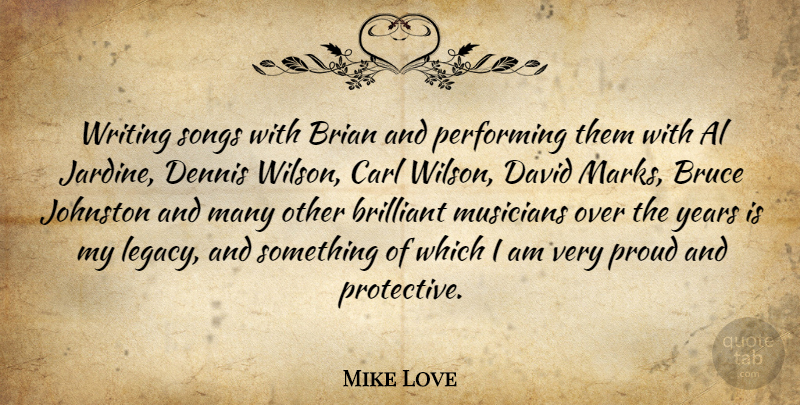 Mike Love Quote About Al, Brian, Brilliant, Bruce, David: Writing Songs With Brian And...