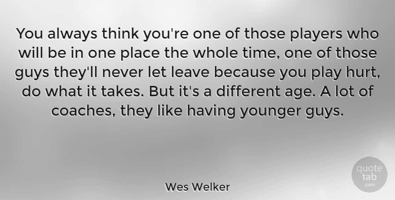 Wes Welker: You always think you\'re one of those players who ...