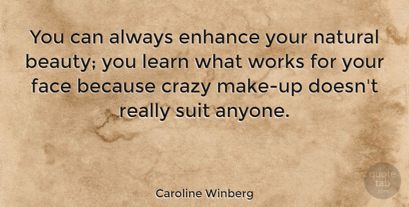 Caroline Winberg You Can Always Enhance Your Natural Beauty You Learn What Quotetab