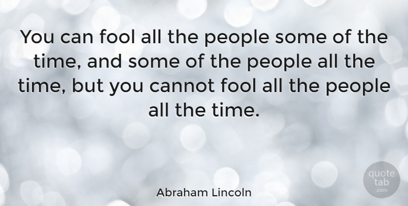 Abraham Lincoln Quote About American President, People: You Can Fool All The...