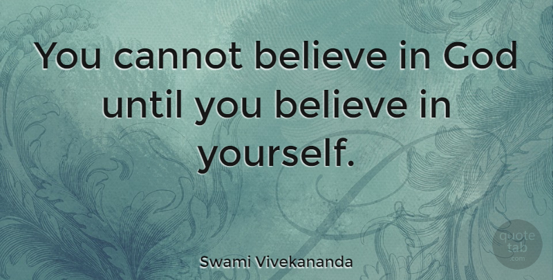 believe in god and yourself