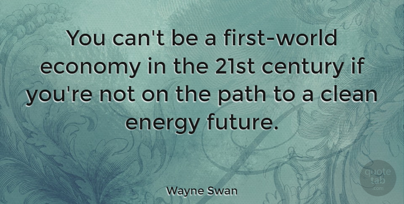 Wayne Swan You Cant Be A First World Economy In The 21st Century