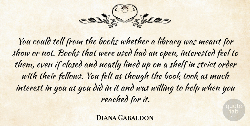 Diana Gabaldon Quote About Book, Order, Library: You Could Tell From The...
