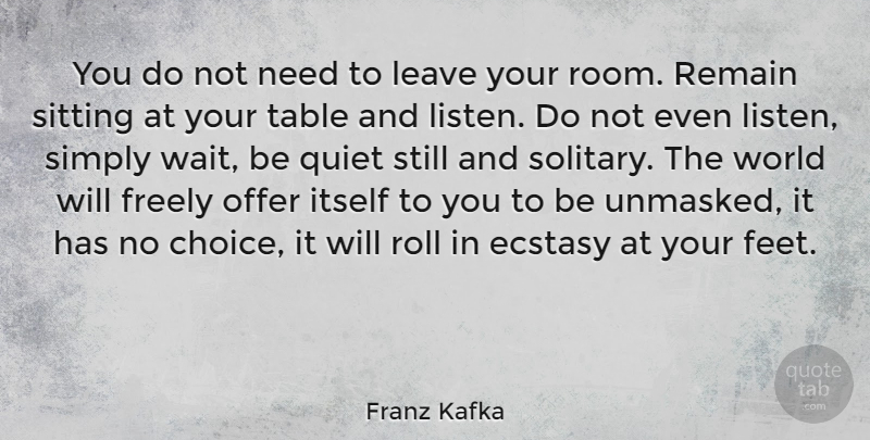 Franz Kafka Quote About Inspirational, Life, Wisdom: You Do Not Need To...