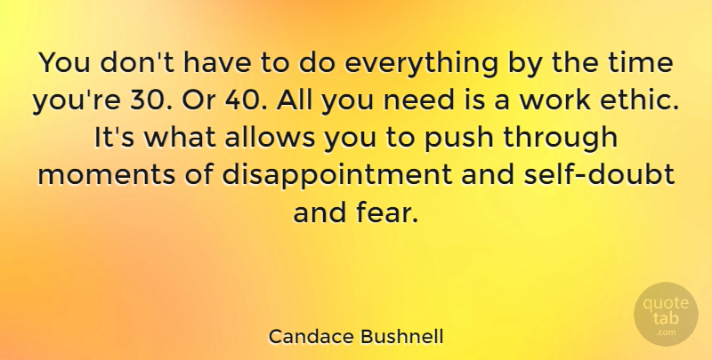 Candace Bushnell Quote About Disappointment, Self, Work Ethic: You Dont Have To Do...