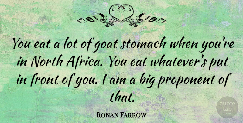 Ronan Farrow: You eat a lot of goat stomach when you\'re in ...