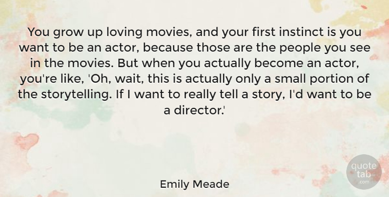 Emily Meade You Grow Up Loving Movies And Your First Instinct Is