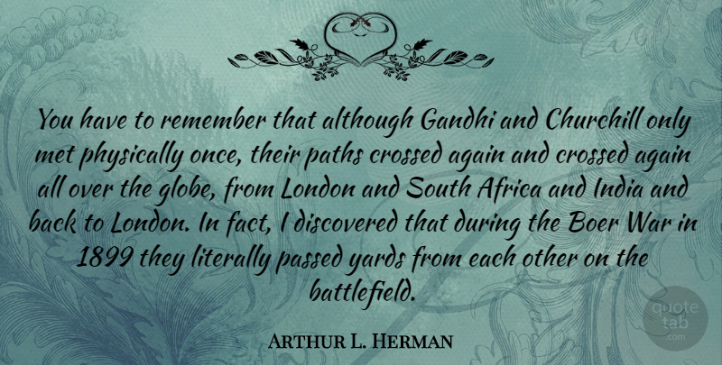 Arthur L. Herman Quote About Africa, Again, Although, Churchill, Crossed: You Have To Remember That...