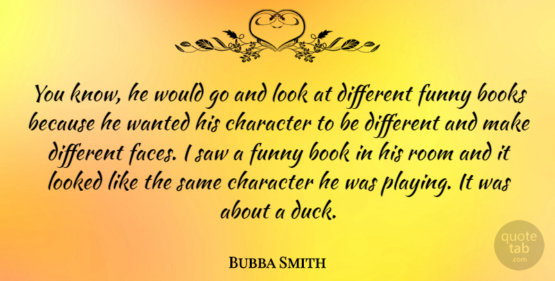 Bubba Smith Quote About Sports, Book, Character: You Know He Would Go...