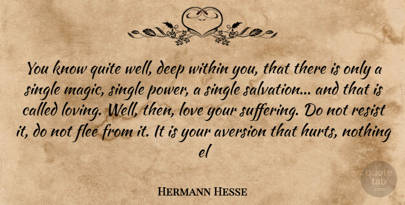 Hermann Hesse You Know Quite Well Deep Within You That