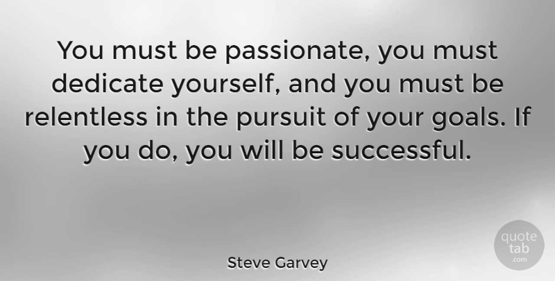Steve Garvey You Must Be Passionate You Must Dedicate Yourself