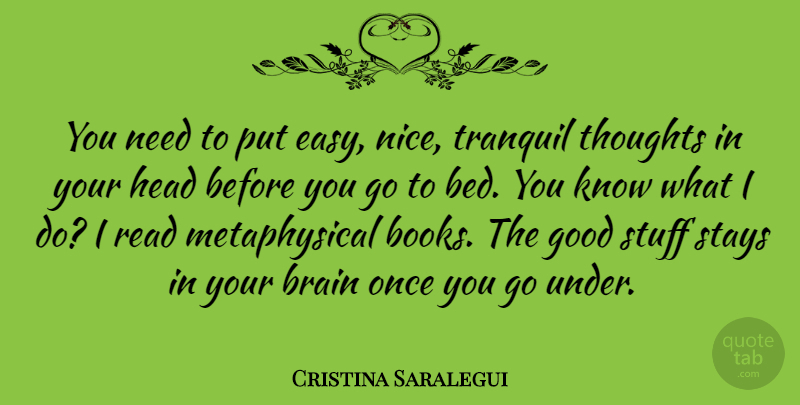 Cristina Saralegui Quote About Nice, Book, Brain: You Need To Put Easy...