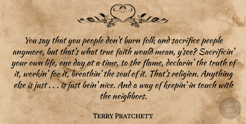 Terry Pratchett Quote About Nice, Mean, Sacrifice: You Say That You People...