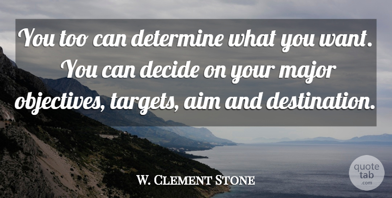 W. Clement Stone Quote About Motivational, Meaningful, Target: You Too Can Determine What...