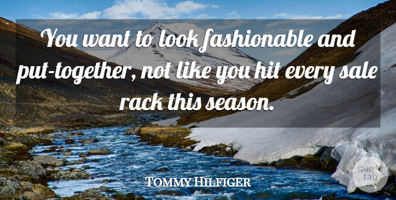 Tommy Hilfiger Quote About American Designer, Sale: You Want To Look Fashionable...
