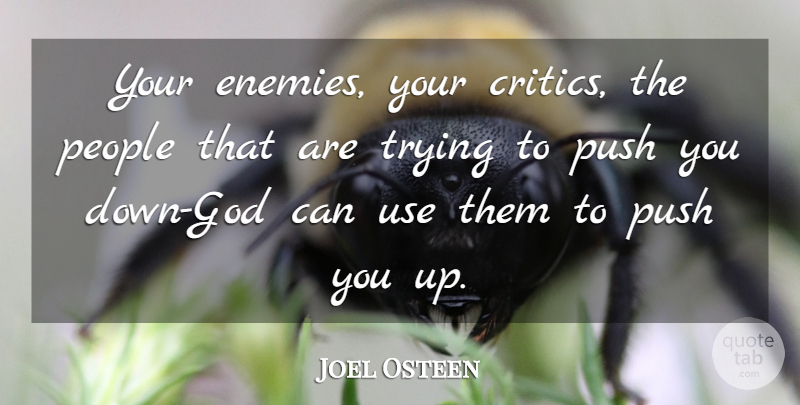 Joel Osteen Quote About People, Enemy, Trying: Your Enemies Your Critics The...