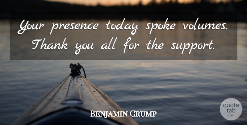 benjamin crump quote about presence spoke thank today your presence today spoke