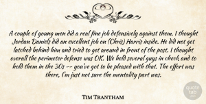 Tim Trantham Quote About Against, Behind, Check, Couple, Defense: A Couple Of Young Men...