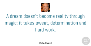 Military Quotes, Colin Powell Quote About Dream, Determination, Military: A Dream Doesnt Become Reality...