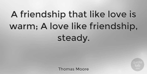 Love Quotes, Thomas Moore Quote About Friendship, Love, Valentines Day: A Friendship That Like Love...