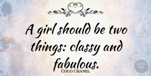 Coco Chanel Quote About Beauty, Girl, Strong Women: A Girl Should Be Two...
