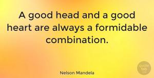 Inspiring Quotes, Nelson Mandela Quote About Inspirational, Inspiring, Success: A Good Head And A...
