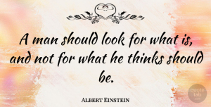 Albert Einstein Quote About Inspirational, Education, Honesty: A Man Should Look For...
