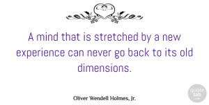 Travel Quotes, Oliver Wendell Holmes, Jr. Quote About Inspirational, Wise, Travel: A Mind That Is Stretched...