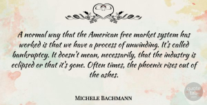 Michele Bachmann Quote About Mean, Phoenix, Gone: A Normal Way That The...