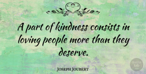 Kindness Quotes, Joseph Joubert Quote About Love, Kindness, Women: A Part Of Kindness Consists...