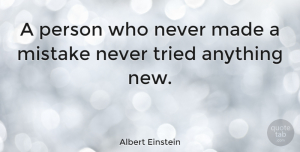 Change Quotes, Albert Einstein Quote About Inspirational, Motivational, Change: A Person Who Never Made...