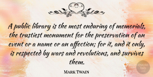 Mark Twain Quote About War, Names, Memorial: A Public Library Is The...