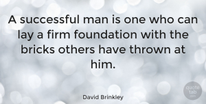 Positive Quotes, David Brinkley Quote About Inspirational, Motivational, Positive: A Successful Man Is One...
