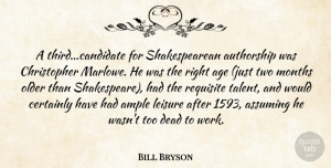 Two Quotes, Bill Bryson Quote About Two, Age, Leisure: A Thirdcandidate For Shakespearean Authorship...