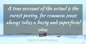 Views Quotes, Henry David Thoreau Quote About Truth, Views, Common Sense: A True Account Of The...