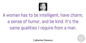 Humor Quotes, Catherine Deneuve Quote About Funny, Humor, Men: A Woman Has To Be...