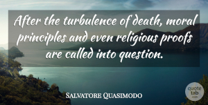 Salvatore Quasimodo Quote About Religious, Principles, Moral: After The Turbulence Of Death...