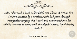 Mercedes Ruehl Quote About Book, Two, Gone: Also I Had Read A...