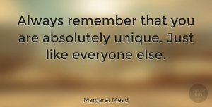 Inspirational Quotes, Margaret Mead Quote About Inspirational, Funny, Inspiring: Always Remember That You Are...