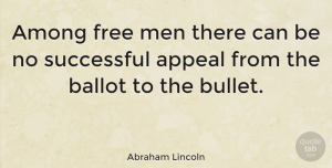 Men Quotes, Abraham Lincoln Quote About Successful, Men, Voting: Among Free Men There Can...