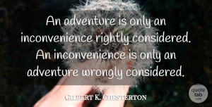 Travel Quotes, Gilbert K. Chesterton Quote About Inspirational, Funny, Travel: An Adventure Is Only An...