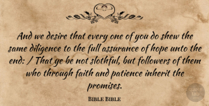 Hope Quotes, Bible Bible Quote About Assurance, Desire, Diligence, Faith, Followers: And We Desire That Every...