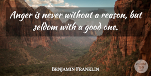 Wise Quotes, Benjamin Franklin Quote About Inspirational, Happiness, Wise: Anger Is Never Without A...